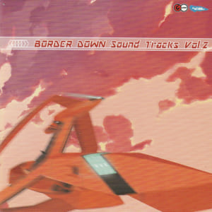 BORDER DOWN Sound Tracks Vol.2